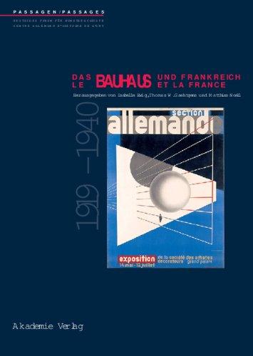 Das Bauhaus und Frankreich. Le Bauhaus et la France. 1919 - 1940. - Ewig, Isabelle; Thomas W. Gaehtgens und Matthias Noell (Hrsg.).