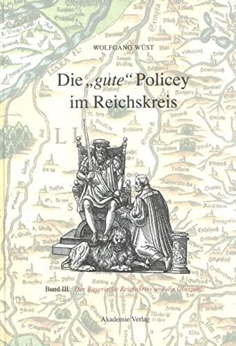 Die Gute Policey Im Bayerischen Reichskreis Und in Der Oberpfalz (German Edition): Wolfgang Wust