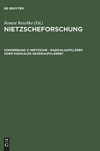 9783050040134: Nietzsche Radikalaufklärer oder radikaler Gegenaufklärer? (Nietzscheforschung) (German Edition)