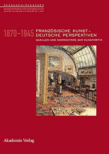9783050040196: Franzosische Kunst-Deutsche Perspektiven. Quellen Und Kommentare Zur  Kunstkritk