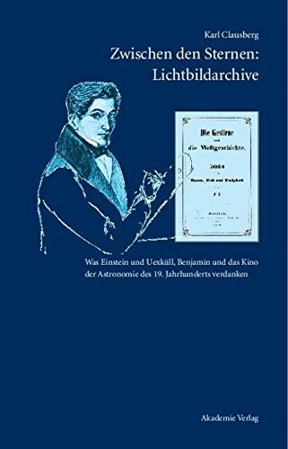 9783050040431: Zwischen den Sternen: Lichtbildarchive / Felix Eberty: Die Gestirne und die Weltgeschichte (German Edition)