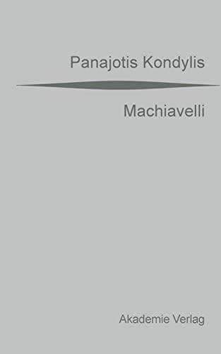 9783050040462: Machiavelli: Aus dem Griechischen übersetzt von Gaby Wurster. Mit einer Vorrede von Günter Maschke