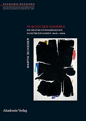 9783050041483: Im blick des anderen. die deutsch-franzosischen kunstbeziehungen 1945-1959 (Passagen/Passages)