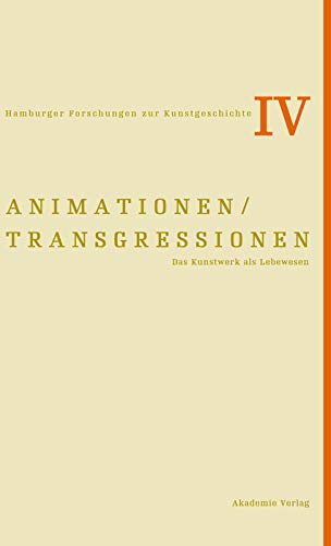Animationen / Transgressionen (Hamburger Forschungen Zur Kunstgeschichte) (German Edition) (9783050041575) by Ulrich / Zimmermann, Anja Pfisterer