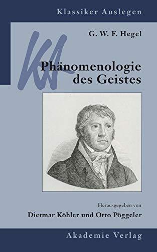 9783050042343: G. W. F. Hegel: Phänomenologie des Geistes (Klassiker Auslegen) (German Edition)