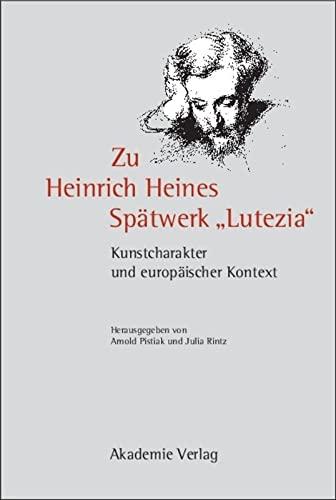 9783050042473: Zu Heinrich Heines Spätwerk Lutezia (German Edition)