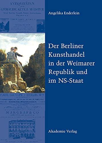 9783050042558: Der Berliner Kunsthandel in der Weimarer Republik und im NS-Staat: Zum Schicksal der Sammlung Graetz
