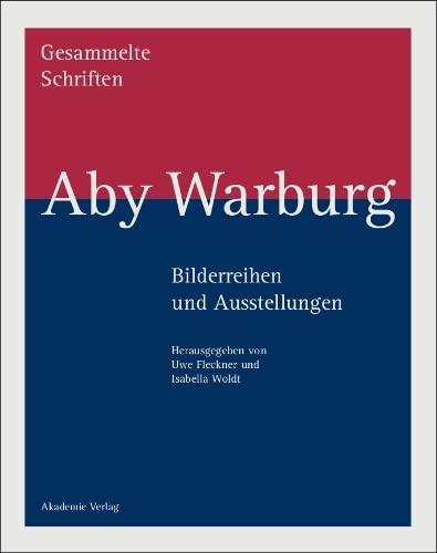 Bilderreihen und Ausstellungen Aby Warburg: Uwe Fleckner