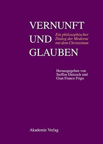 9783050042893: Vernunft und Glauben: Ein philosophischer Dialog der Moderne mit dem Christentum. Père Xavier Tilliette SJ zum 85. Geburtstag