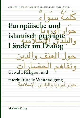 9783050042909: Europäische und islamisch geprägte Länder im Dialog: Gewalt, Religion und interkulturelle Verständigung