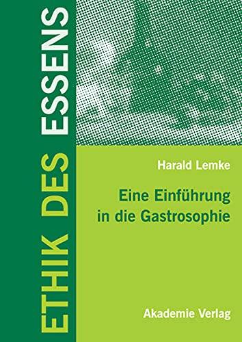 9783050043012: Ethik des Essens: Eine Einführung in die Gastrosophie