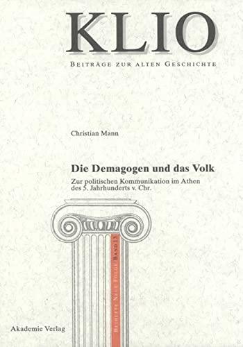 9783050043517: Die Demagogen und das Volk: Zur politischen Kommunikation im Athen des 5. Jahrhunderts v. Chr