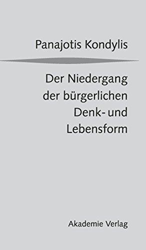 9783050043616: Der Niedergang der bürgerlichen Denk- und Lebensform: Die liberale Moderne und die massendemokratische Postmoderne