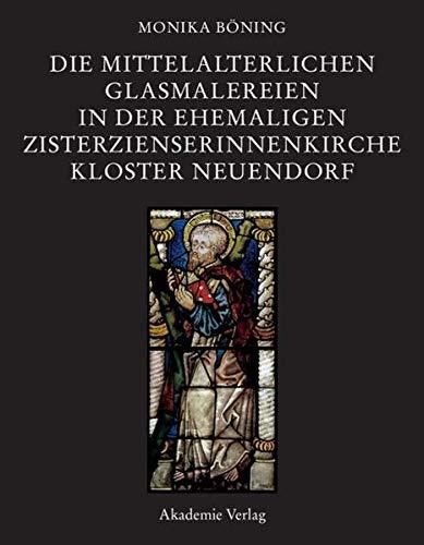 9783050043777: Die mittelalterlichen Glasmalereien in der ehemaligen Zisterzienserkirche Kloster Neuendorf