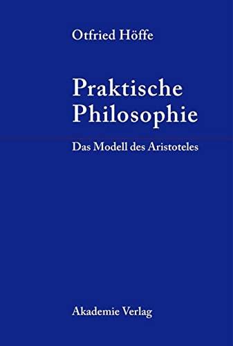 9783050043951: Praktische Philosophie: Das Modell des Aristoteles: Das Modell des Aristoteles