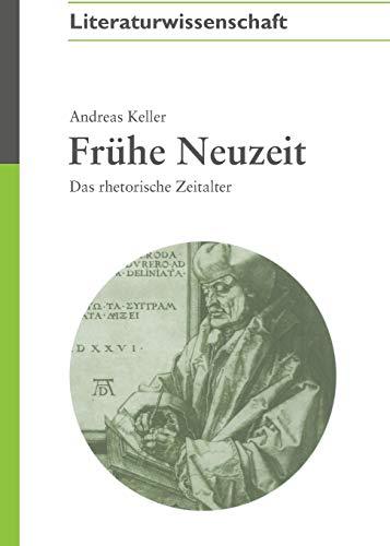 9783050043999: Frhe Neuzeit: Das Rhetorische Zeitalter (Akademie Studienbucher - Literaturwissenschaft)