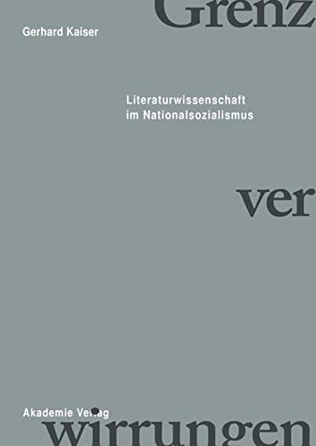 9783050044118: Grenzverwirrungen - Literaturwissenschaft Im Nationalsozialismus (German Edition)