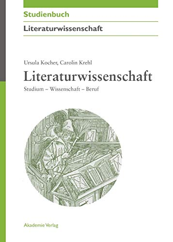 9783050044132: Literaturwissenschaft: Studium - Wissenschaft - Beruf (Akademie Studienbucher - Literaturwissenschaft)