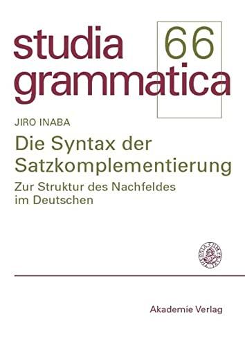 9783050044316: Die Syntax der Satzkomplementierung: Zur Struktur des Nachfeldes im Deutschen (Studia Grammatica) (German Edition)