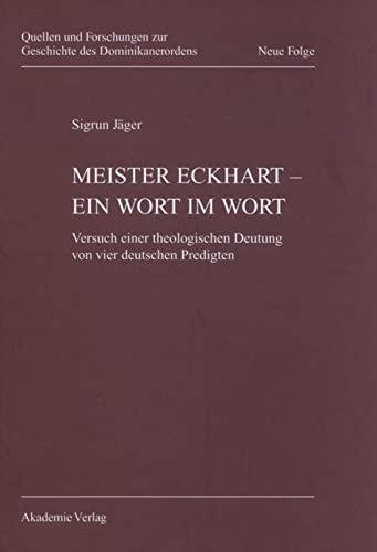 9783050045160: Meister Eckhart - ein Wort im Wort (Quellen Und Forschungen Zur Geschichte Des Dominikanerordens) (German Edition)