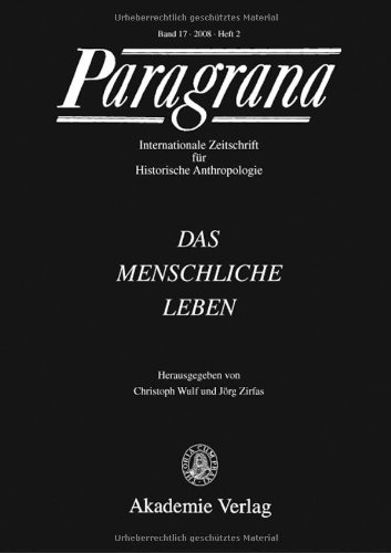 9783050045177: Das menschliche Leben: Paragrana Band 17/2008 Heft 2