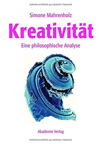 9783050046426: Kreativität: Eine Philosophische Analyse (German Edition)