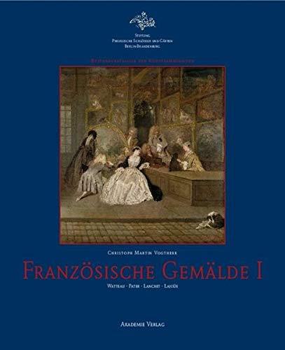 9783050046525: Französische Gemälde I: Die Gemälde Antoine Watteaus und seines Kreises (Bestandskataloge Der Kunstsammlungen)