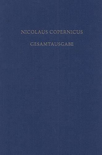 Receptio Copernicana: Texte Zur Aufnahme Der Copernicanischen Theorie. Kommentare Und Deutsche ...