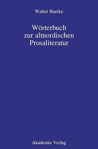 Wörterbuch zur altnordischen Prosaliteratur: Walter Baetke