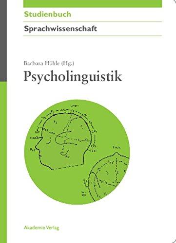 Psycholinguistik (Akademie Studienbücher - Sprachwissenschaft) - Höhle, Barbara