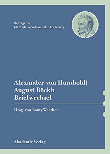 Alexander von Humboldt / August Böckh, Briefwechsel: Romy Werther