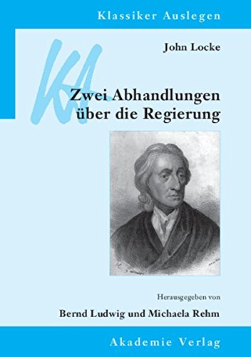 9783050050768: John Locke: Zwei Abhandlungen über die Regierung