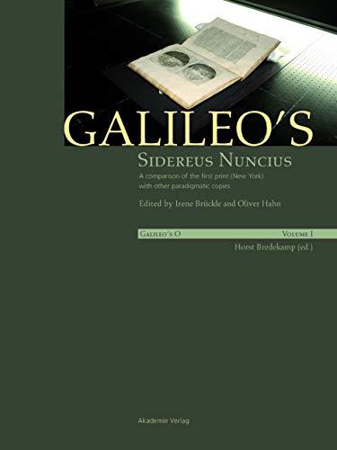 9783050050959: Galileo's Sidereus nuncius: A comparison of the proof copy (New York) with other paradigmatic copies (Vol. I). Needham: Galileo makes a book: the ... of Sidereus nuncius, Venice 1610 (Vol. II)