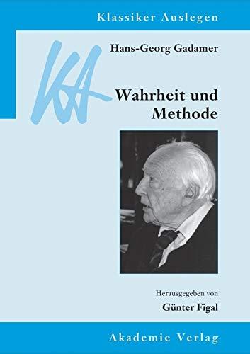 9783050051079: Hans-Georg Gadamer: Wahrheit und Methode (Klassiker Auslegen) (German Edition)