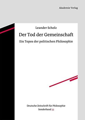 9783050051956: Der Tod der Gemeinschaft: Ein Topos der politischen Philosophie (Deutsche Zeitschrift Für Philosophie / Sonderbände)