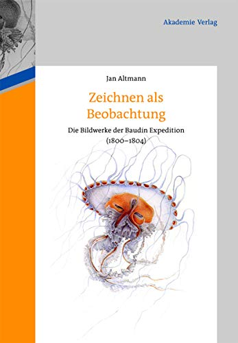 9783050052076: Zeichnen Als Beobachten: Die Bildwerke Der Baudin-expedition 1800-1804 (Ars Et Scientia) (German Edition)
