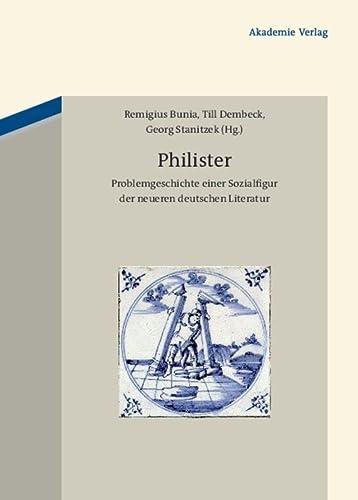 9783050052663: Philister: Problemgeschichte Einer Sozialfigur Der Neueren Deutschen Literatur (German Edition)