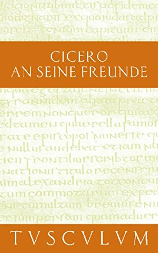 An seine Freunde / Epistulae ad familiares: Cicero