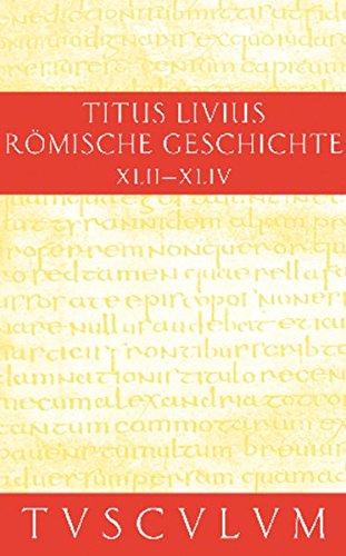 9783050054452: Romische Geschichte / Ab Urbe Condita: Gesamtausgabe in 11 Bänden. Band 10: Buch 42-44 (Sammlung Tusculum) (German Edition)