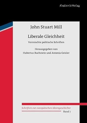 9783050056876: Liberale Gleichheit: Vermischte politische Schriften (Schriften zur europaischen Ideengeschichte)