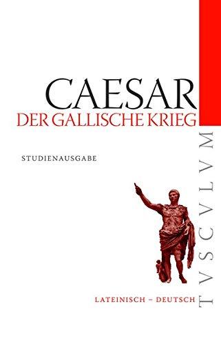 9783050057538: Der Gallische Krieg / Bellum Gallicum: Lateinisch - Deutsch (Tusculum Studienausgaben)