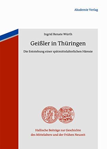 9783050057903: Geißler in Thüringen: Die Entstehung einer spätmittelalterlichen Häresie
