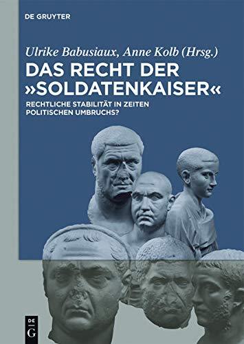 9783050060323: Das Recht der 'Soldatenkaiser' / Law in the third century: Rechtliche Stabilität in Zeiten politischen Umbruchs?