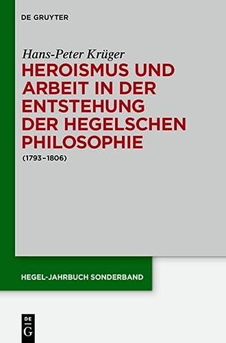 Heroismus Und Arbeit in Der Entstehung Der: Kruger, Hans-Peter