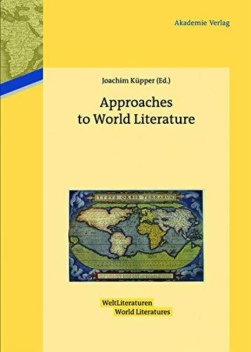 Approaches to World Literature (Weltliteraturen / World Literatures): Akademie Verlag