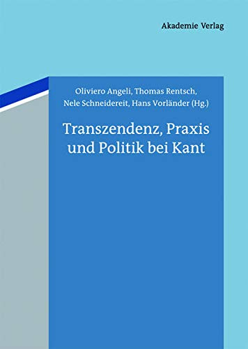 9783050062846: Transzendenz, Praxis und Politik bei Kant