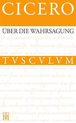 Über die Wahrsagung / De divinatione: Cicero
