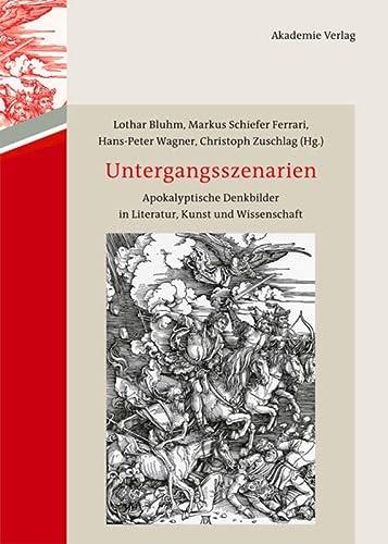 9783050064062: Untergangsszenarien: Apokalyptische Denkbilder in Literatur, Kunst und Wissenschaft