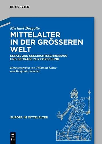 Mittelalter in der größeren Welt: Michael Borgolte