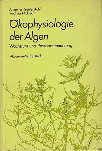 9783055003158: Oekophysiologie Der Algen: Wachstum Und Ressourcennutzung (German Edition)